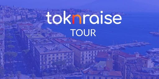 ToknRaise  Tour Napoli - Powered by Noku None