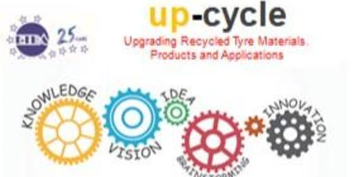 up-cycle - Upgrading Recycled Tyre Materials Products and Applications None