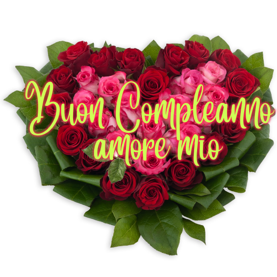 buon compleanno rose rosse amore mio